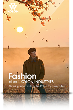 Fashion : about KOLON INDUSTRIES(thank you for visiting the KOLON Inc's website.)